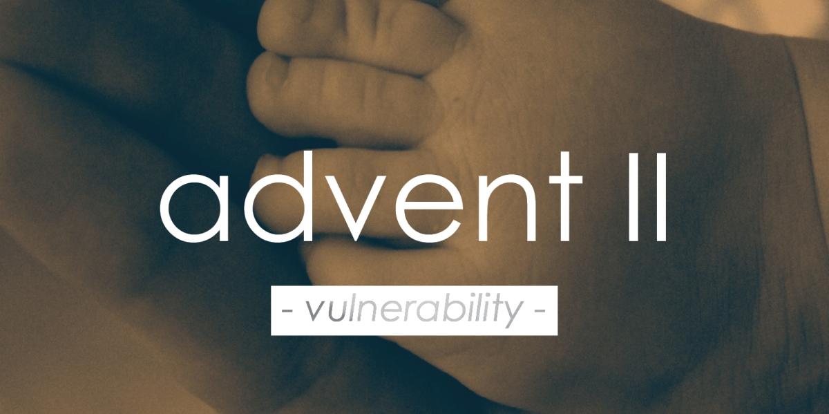 Advent II |Vulnerability