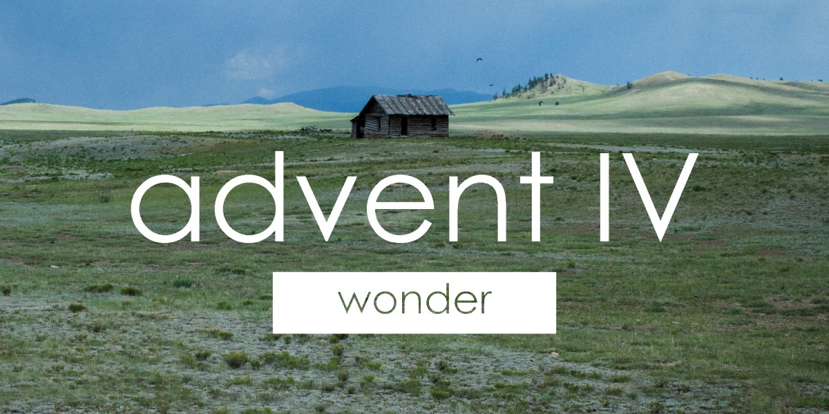 Advent IV | Wonder