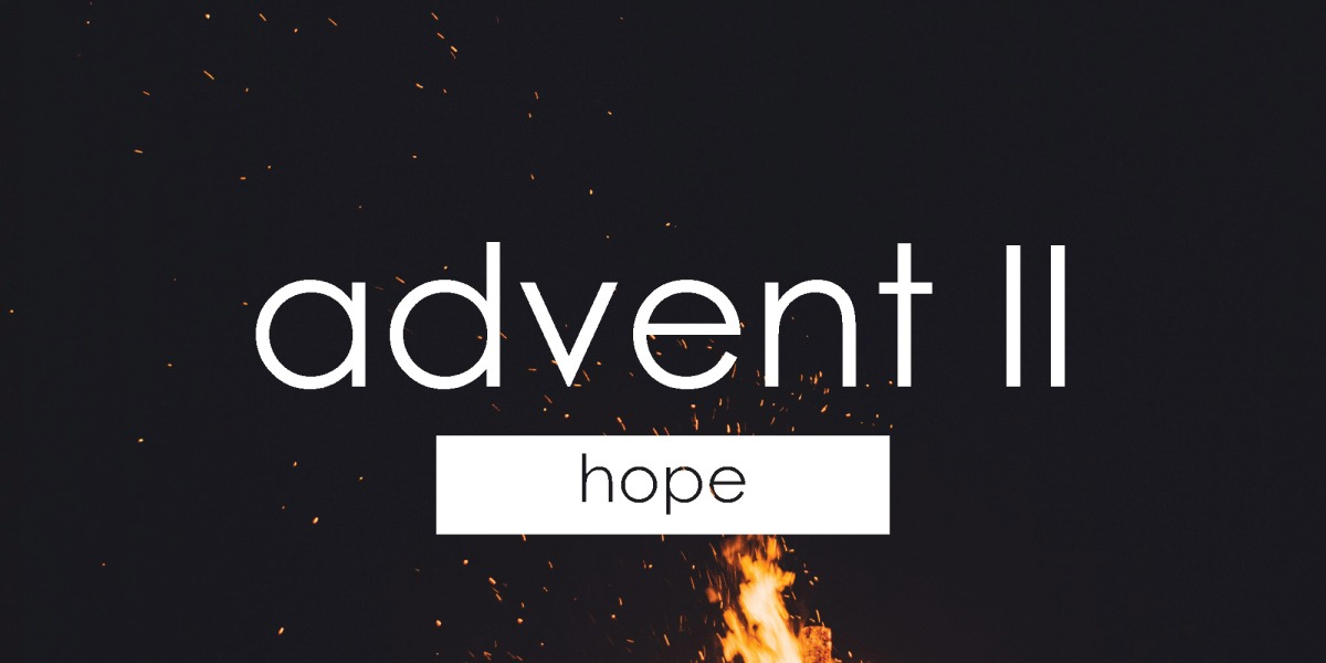 Advent II | Hope