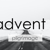 Advent I | Pilgrimage
