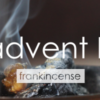 Advent II | Frankincense